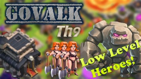 Govalk Th9 - Low Level Heroes l Clash of Clans - YouTube