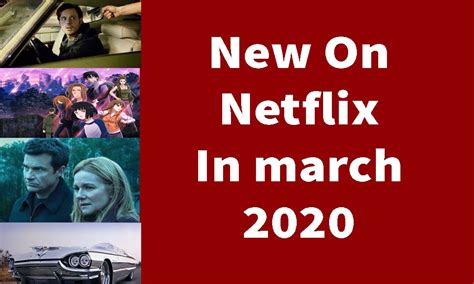 Everything Coming to US Netflix in March 2020 - ScreenBinge