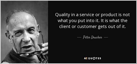 Peter Drucker quote: Quality in a service or product is